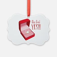 She Said YES!!! Ornament