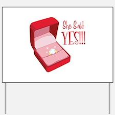 She Said YES!!! Yard Sign