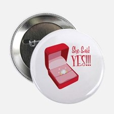 """She Said YES!!! 2.25"""" Button"""