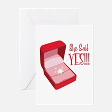 She Said YES!!! Greeting Cards
