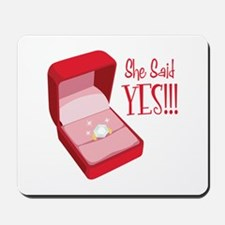 She Said YES!!! Mousepad