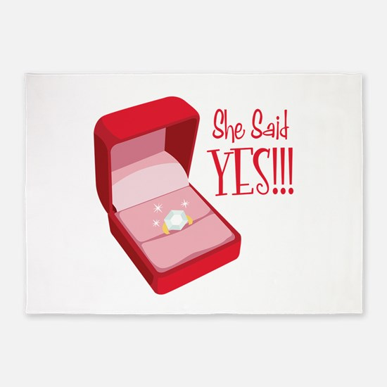 She Said YES!!! 5'x7'Area Rug