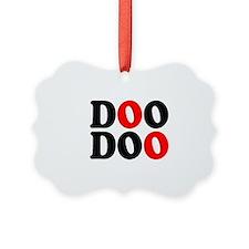 DOO DOO Ornament