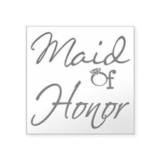 """Maid of Honor Square Sticker 3"""" x 3"""""""