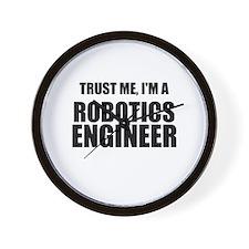 Trust Me, Im A Robotics Engineer Wall Clock