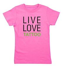 Live Love Tattoo Girl's Tee