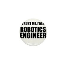 Trust Me, Im A Robotics Engineer Mini Button