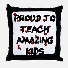 Proud to teach ALL Kids Throw Pillow