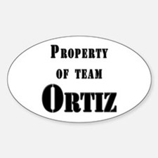 Property of Team Ortiz Oval Decal