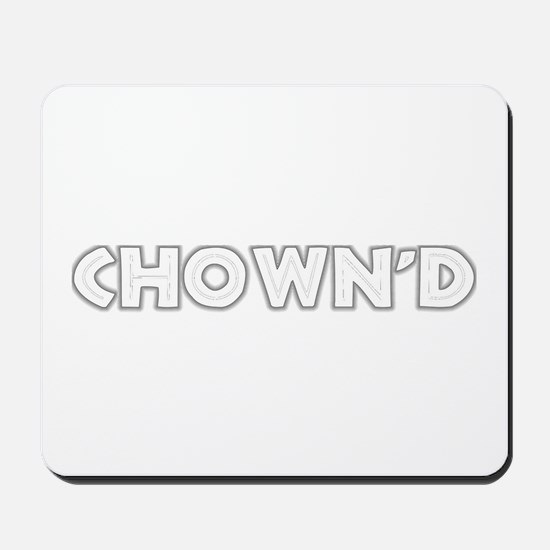 CHOWN'D Mousepad