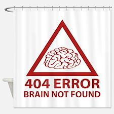404 Error Brain Not Found Shower Curtain
