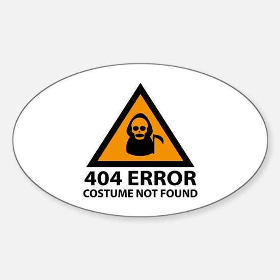 404 Error : Costume Not Found Sticker (Oval)