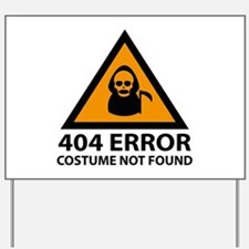 404 Error : Costume Not Found Yard Sign