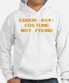 404 Error : Costume Not Found Hoodie Sweatshirt