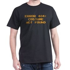 404 Error : Costume Not Found T-Shirt