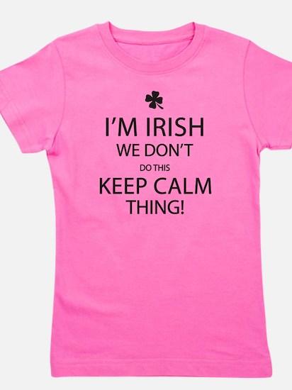 I'm Irish, We Don't Do This Keep Calm T Girl's Tee