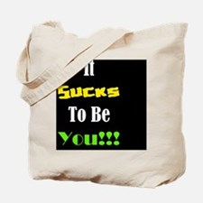 It Sucks To Be You - Black Tote Bag