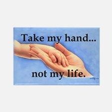 Take my hand, not my life Rectangle Magnet