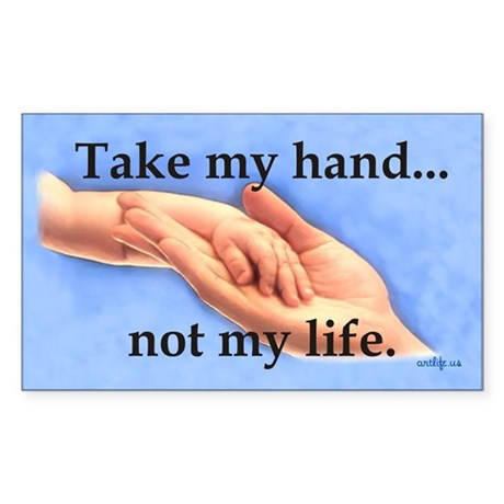 Take my hand, not my life Sticker (Rectangular)