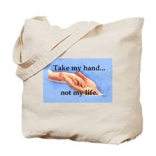 Take my hand, not my life Tote Bag