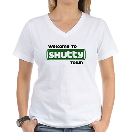 Welcome to Shutty Town Women's V-Neck T-Shirt