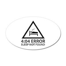 4:04 Error Sleep Not Found 22x14 Oval Wall Peel