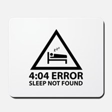 4:04 Error Sleep Not Found Mousepad