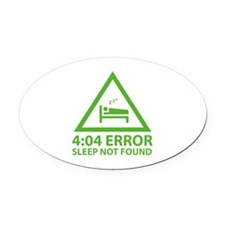 4:04 Error Sleep Not Found Oval Car Magnet