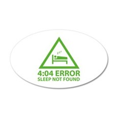 4:04 Error Sleep Not Found 22x14 Oval Wall Peel