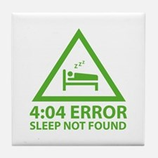 4:04 Error Sleep Not Found Tile Coaster