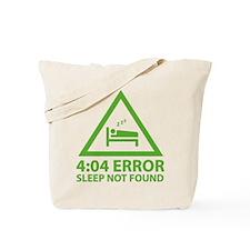4:04 Error Sleep Not Found Tote Bag