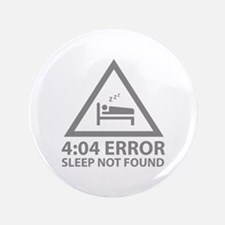 "4:04 Error Sleep Not Found 3.5"" Button (100 pack)"