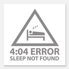 "4:04 Error Sleep Not Found Square Car Magnet 3"" x"