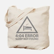 4:04 Error Sleep Not Found Tote Bag