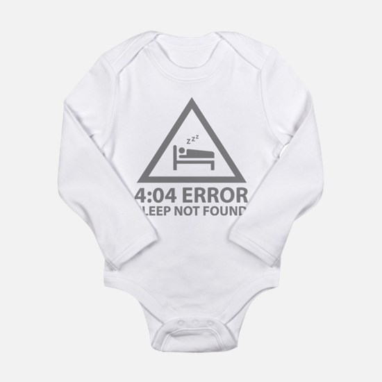 4:04 Error Sleep Not Found Long Sleeve Infant Body