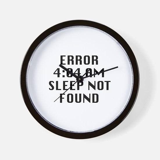 Error 4:04 AM Sleep Not Found Wall Clock