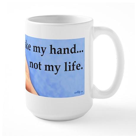 Take my hand, not my life Large Mug
