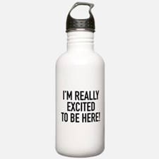 I'm Really Excited To Be Here! Water Bottle