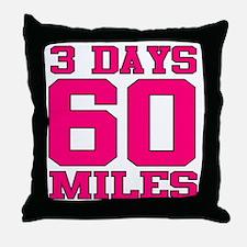 3 Days 60 Miles Throw Pillow