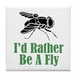 Rather Be A Fly Tile Coaster