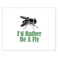 Rather Be A Fly Posters