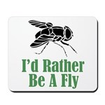Rather Be A Fly Mousepad
