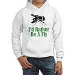 Rather Be A Fly Hooded Sweatshirt