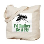 Rather Be A Fly Tote Bag