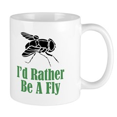 Rather Be A Fly Mug