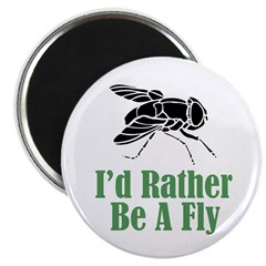 Rather Be A Fly Magnet