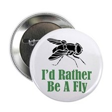 """Rather Be A Fly 2.25"""" Button (10 pack)"""