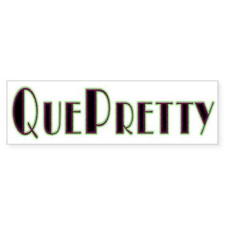 QuePretty Bumper Sticker