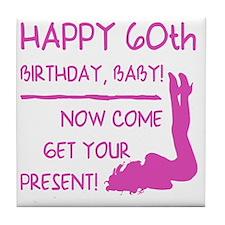 Sexy 60th Birthday Tile Coaster