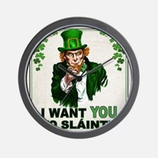 I Want You to Sláinte Wall Clock